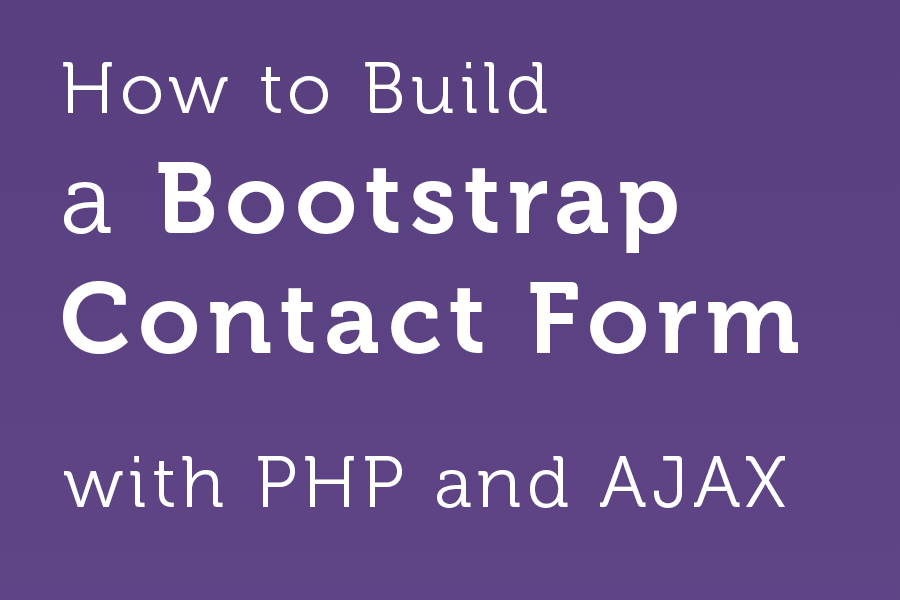A Working Bootstrap HTML Contact Form - Step-by-Step Tutorial